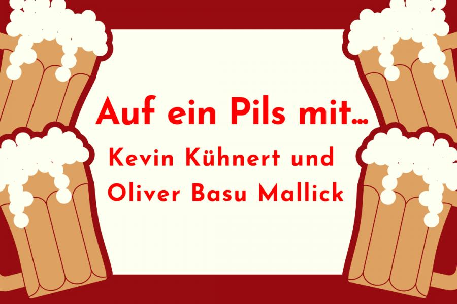 Auf ein Pils mit Kevin Kühnert und Oliver Basu Mallick