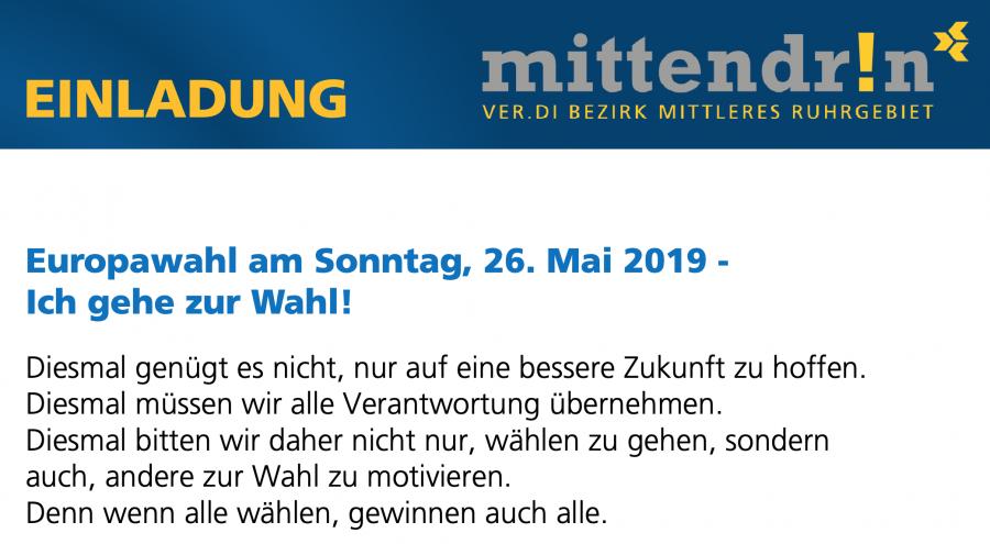 Einladung ver.di Mittleres Ruhrgebiet: Europawahl am Sonntag, 26. Mai 2019 - Ich gehe zur Wahl!